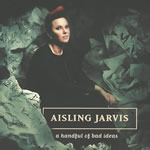 Aisling Jarvis to release 'A Handful of Bad Ideas' album on September 1st