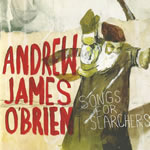 Andrew James O'Brien - 'Songs For Searchers'