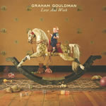 Graham Gouldman - new solo album, 'Love and Work'