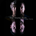 The Young Folk - 'Way Home' Single Release and Debut UK Tour