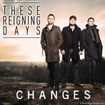 THESE REIGNING DAYS - 'CHANGES' SINGLE PRESS RELEASE